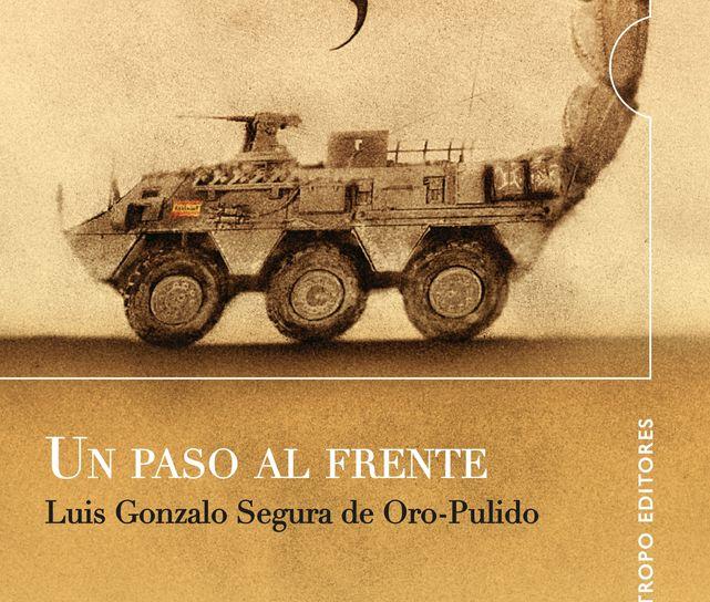 Portada del libro 'Un paso al frente', del teniente Luis Gonzalo Segura.